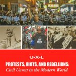 Protests, Riots, and Rebellions: Civil Unrest in the Modern World